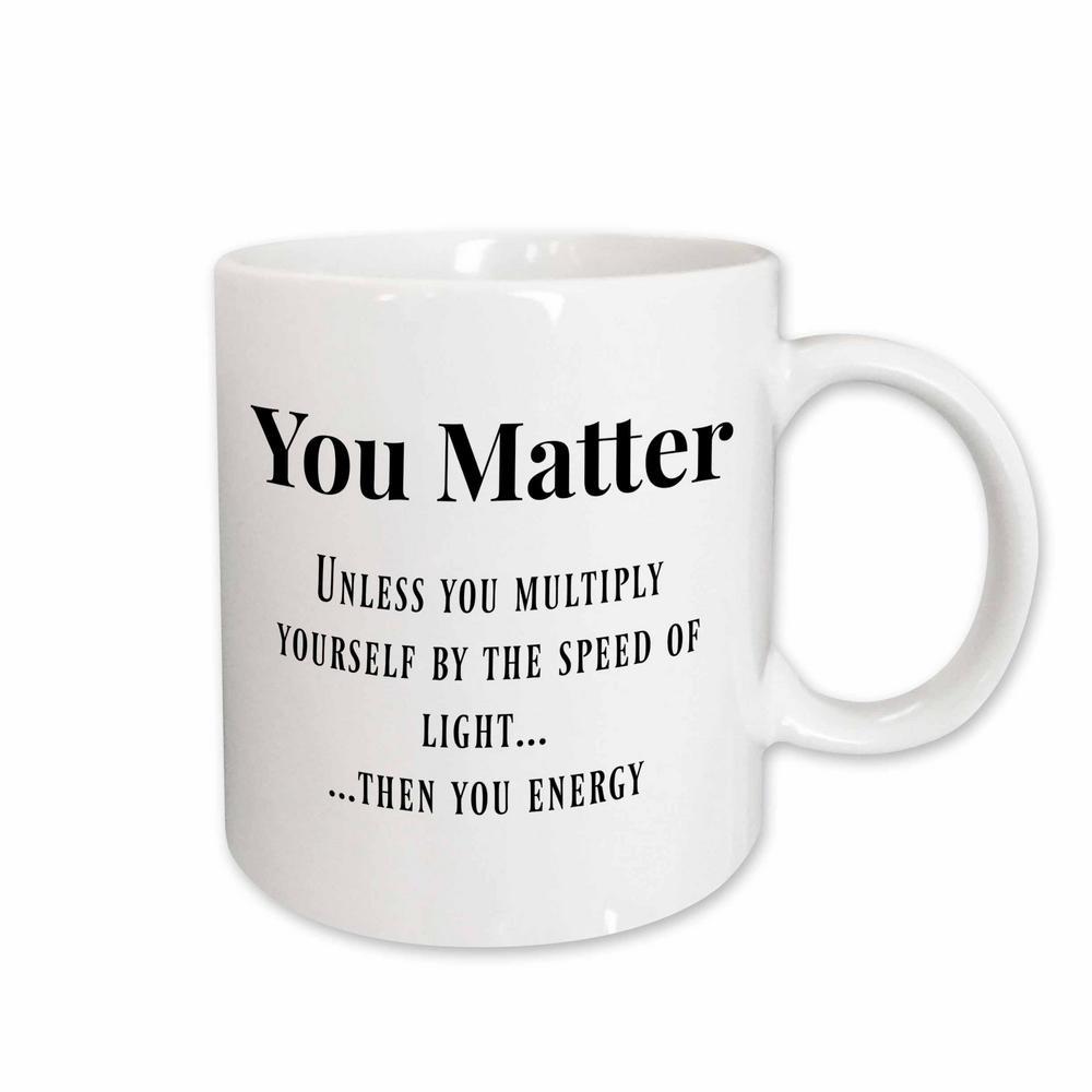 Brooklynmeme Funny Sayings You Matter 11 Oz White Ceramic Coffee Mug Coffee Mug Quotes Funny Coffee Cups Funny Coffee Mugs
