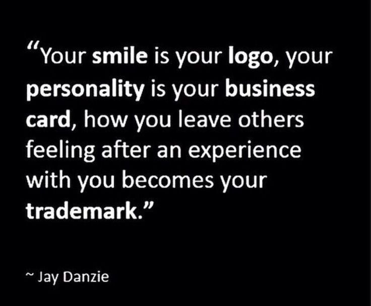 """""""Your smile is your logo…"""""""