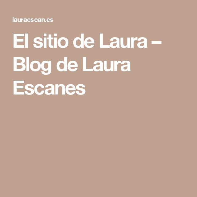 El sitio de Laura – Blog de Laura Escanes