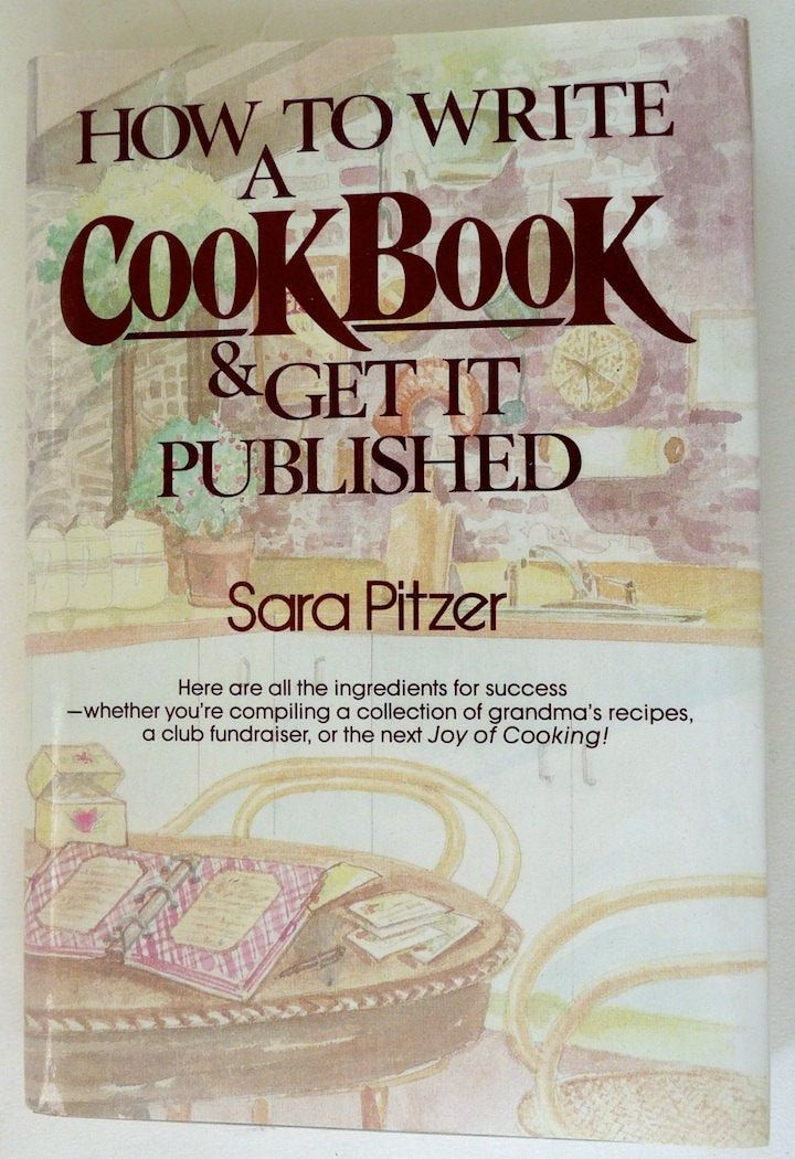 How to write a cookbook get it published sara pitzer book
