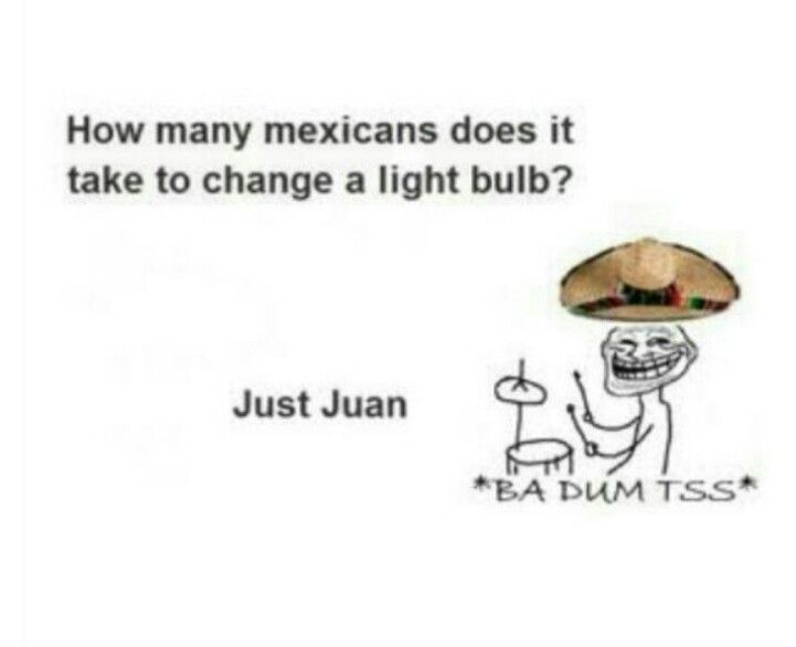 Just Juan.. | Funny mexican quotes, Funny quotes, Mexican jokes