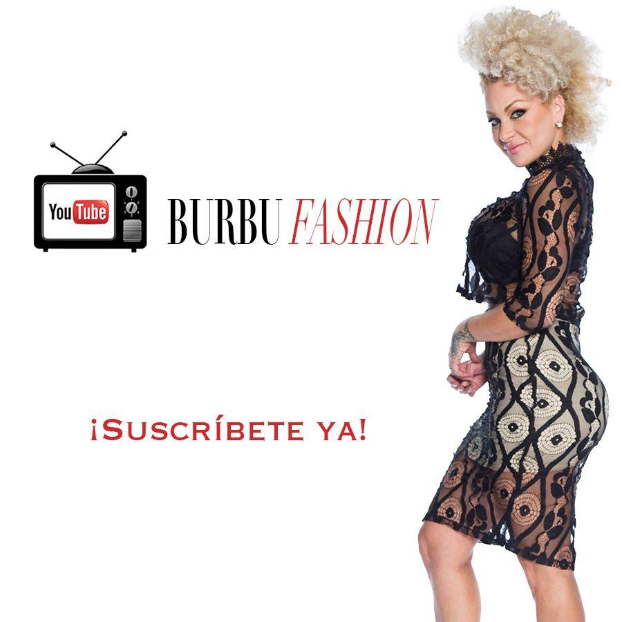 Suscribete A Burbu Fashion El Nuevo Canal De You Tube De Angelique La Burbu