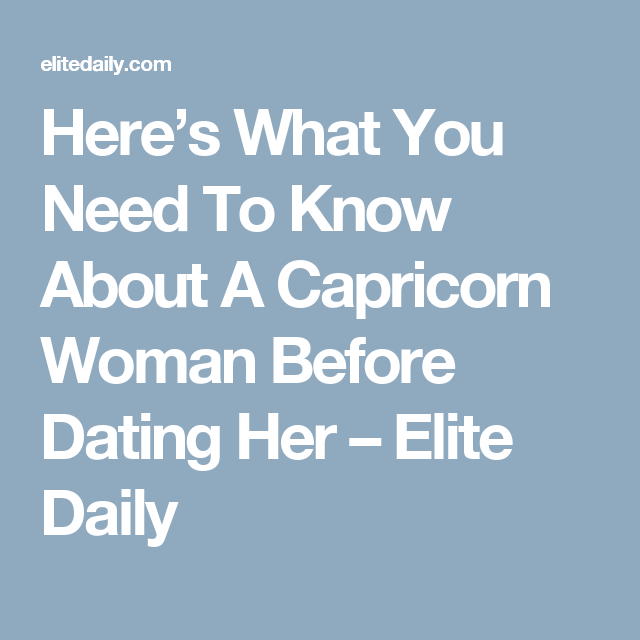 Before dating a capricorn