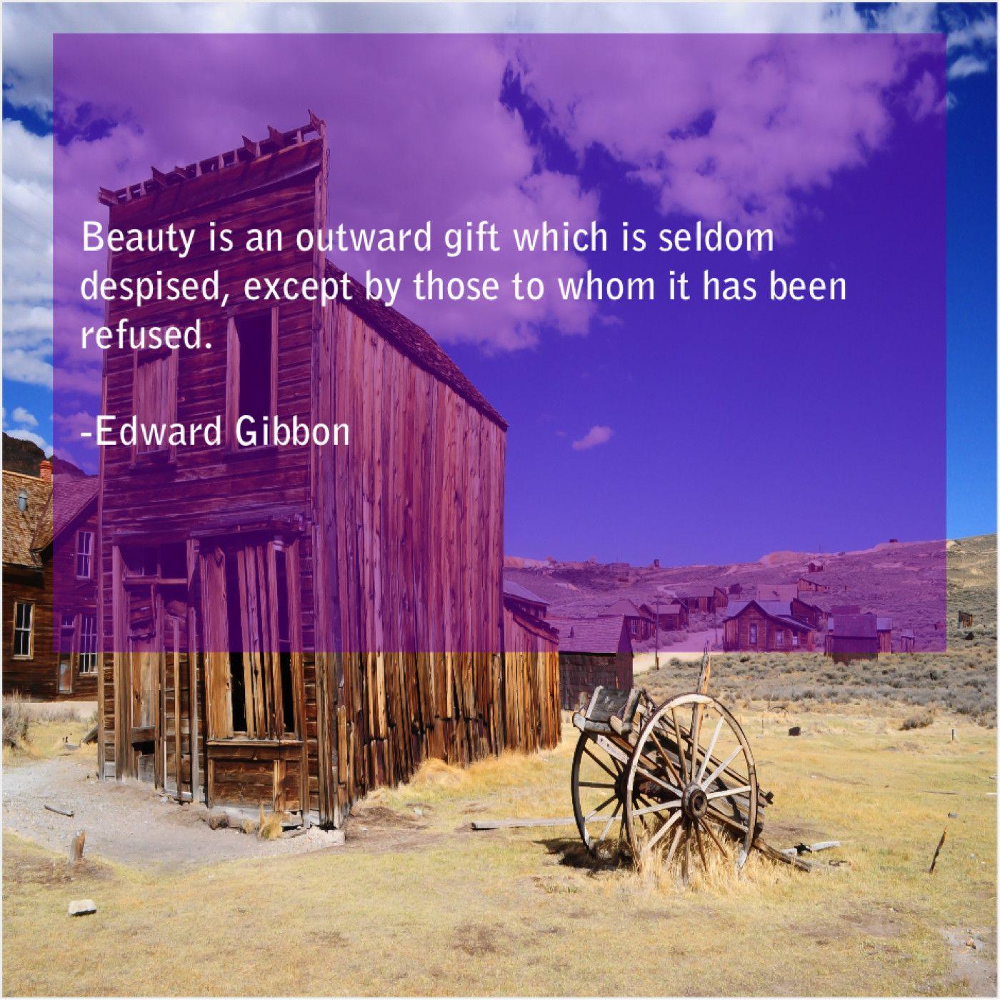 Edward Gibbon Beauty Is An Outward Gift Kubler Ross Gillian