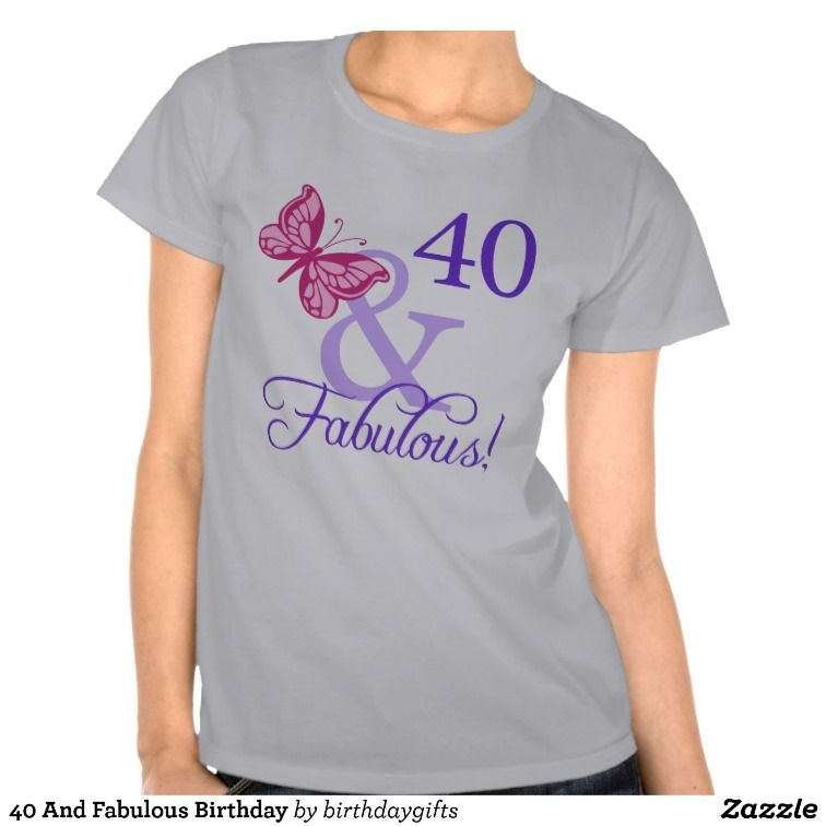 40 And Fabulous Birthday T Shirts For Women This Cute 40th Present Idea Has A Pink Butterfly Stylish Font The Perfect B Day Gift