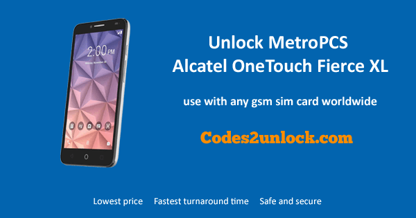 How to Carrier Unlock Your MetroPCS Alcatel OneTouch Fierce XL by