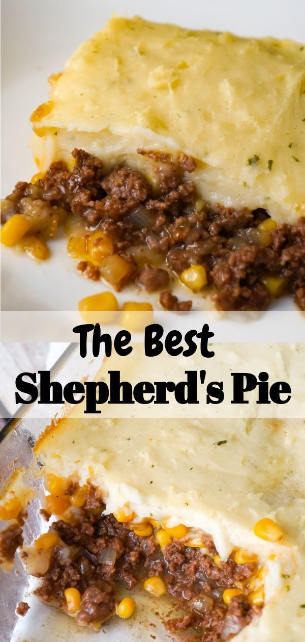 The Best Shepherd S Pie Is An Easy Ground Beef Dinner Recipe A Base Of Ground Beef Toss Dinner With Ground Beef Beef Recipes For Dinner Beef Casserole Recipes