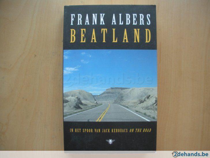 """""""Beatland"""" door Frank Albers. Een reis in het voetspoor van Jack Kerouac, dwars door de States. Wat staat er nog overeind, wat is er veranderd in de VS, zowel materieel als immaterieel? Leuk boek voor wie van reisbeschrijvingen houdt, met een kritische beschouwing van hedendaags Amerika."""