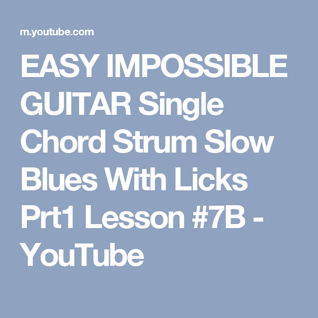EASY IMPOSSIBLE GUITAR Single Chord Strum Slow Blues With Licks Prt1 ...