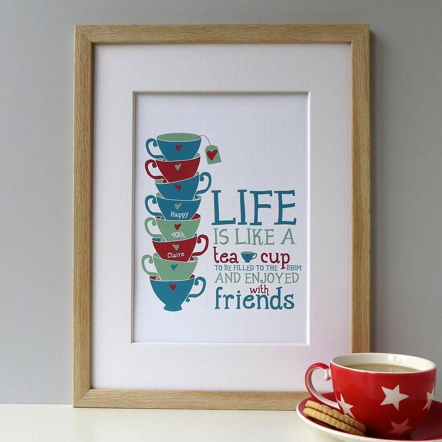 Personalised Life Is Like A Tea Cup Print Friends