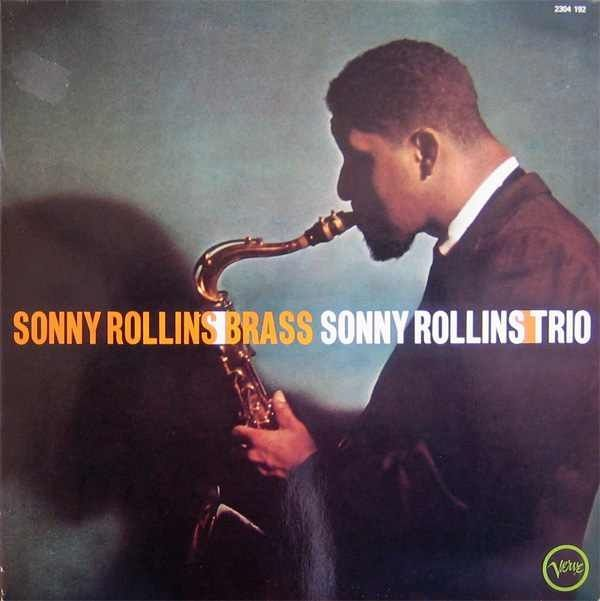 Sonny Rollins Brass and Trio. 1