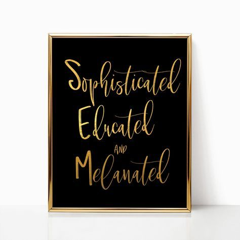 Wall Art Black Girl Magic Sophisticated Educated Melanated Melanin Queen Good Vibes Only Digital Download Graduation Gift For Women Black Girl Magic Quotes Black Girl Quotes Magic Quotes