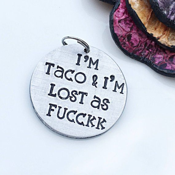 Funny Pet Tag I M Lost As F Ck Personalized Pet Tag Dog Tag
