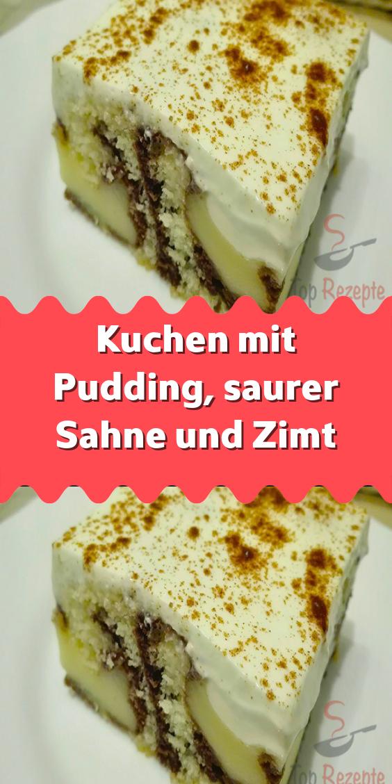 Kuchen Mit Pudding Saurer Sahne Und Zimt In 2020 Kuchen Und Torten Rezepte Pudding Kuchen Schneller Leckerer Kuchen