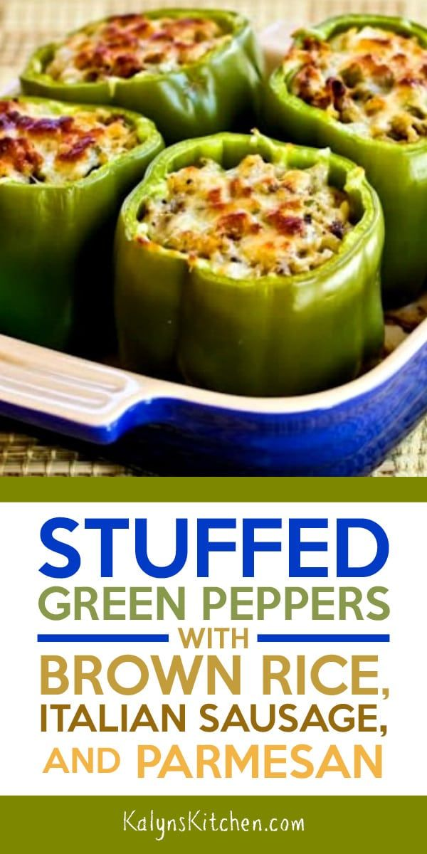Stuffed Green Peppers with Brown Rice, Italian Sausage, and Parmesan (Video) – Kalyn's Kitchen