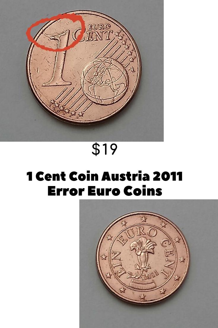 Details About 1 Cent Coin Austria 2011 Error Stamp Euro Coins Rare Vecchie Monete Monete Numismatica