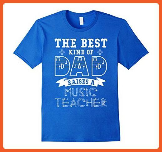 Mens The Best Kind Of Dad Raises A Music Teacher White2 T-shirt Medium Royal Blue - Careers professions shirts (*Partner-Link)