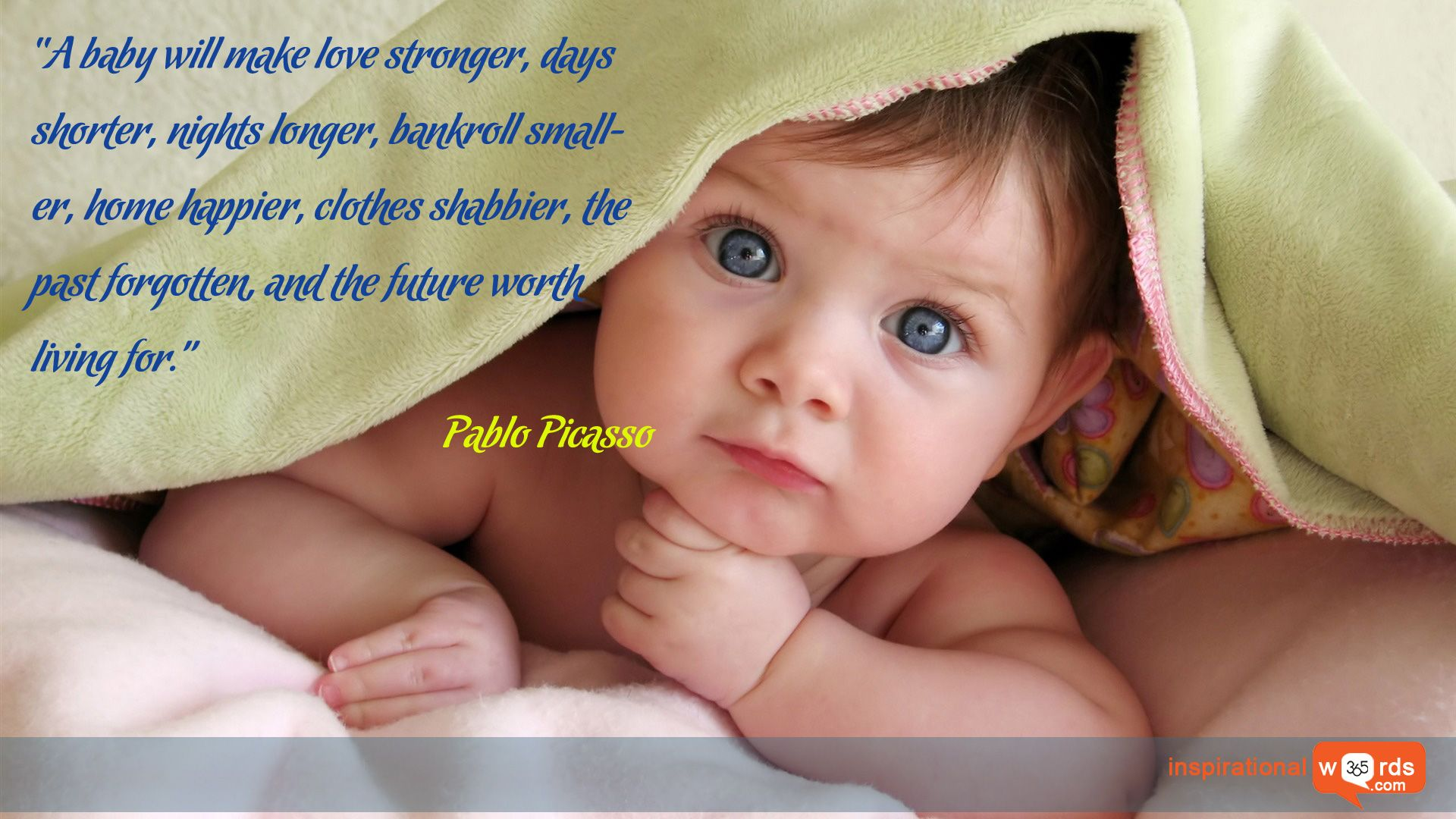 """Inspirational Wallpaper Quote by Pablo Picasso """"A baby will make love stronger days shorter"""