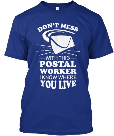 Don T Mess With This Postal Worker Teespring Postal Worker