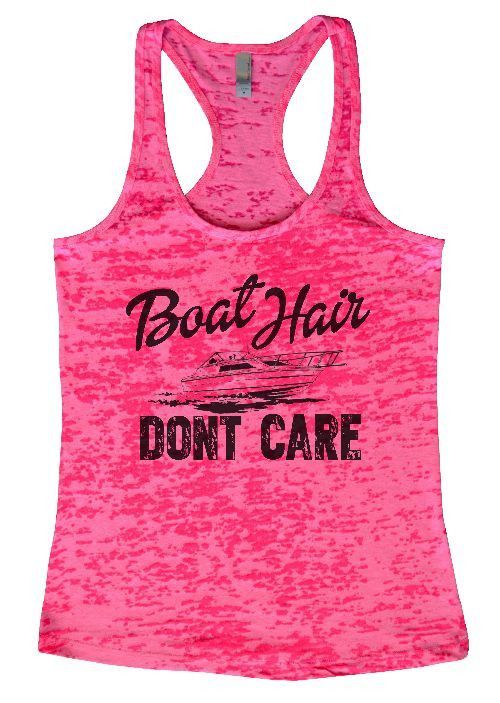 "Womens Tank Top ""Boat Hair Dont Care 2"" 1051 Womens Funny Burnout Style Workout Tank Top, Yoga Tank Top, Funny Boat Hair Dont Care 2 Top"