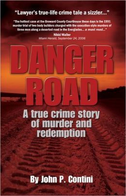 Free Chapter From Danger Road By John Contini A True Crime Story By An Active Fort Lauderdale Criminal Attorney True Crime Stories True Crime True Crime Books