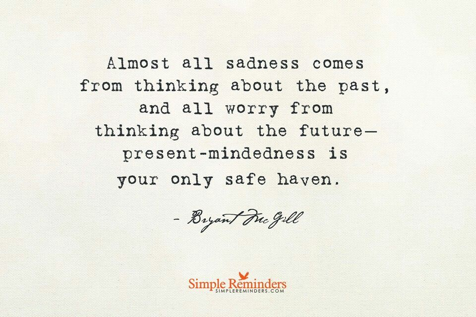 Be in the present. | Safe haven quotes, Wonder quotes, Wow ...