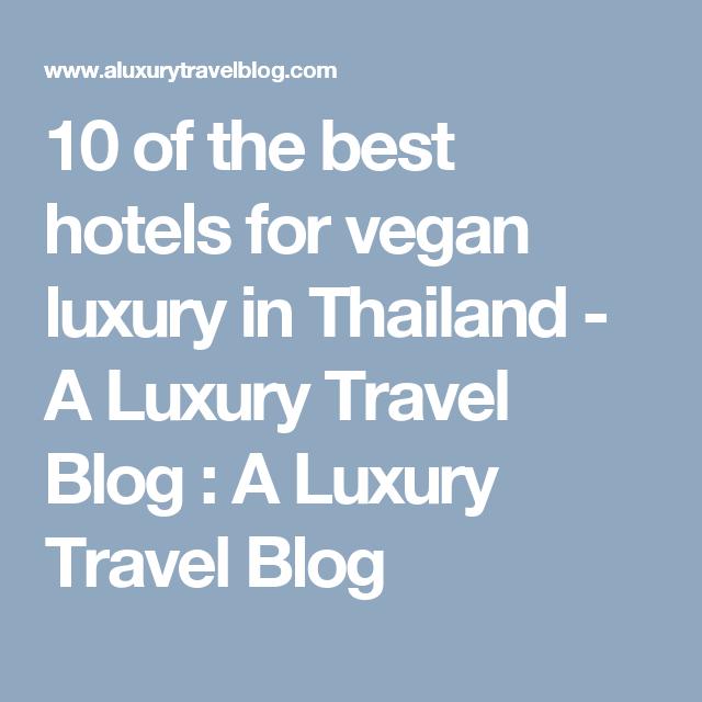 Top 10 Best Vegan Friendly Hotels Resorts In Thailand