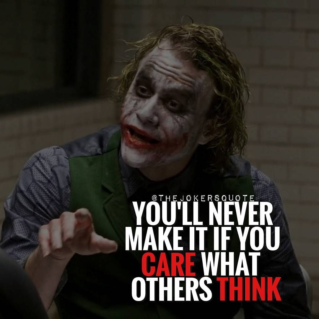 you ll never make it if you don t care what others think either