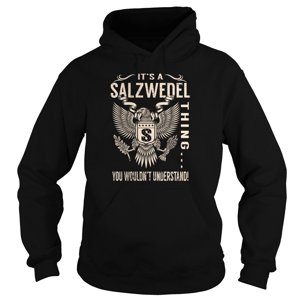 Its a SALZWEDEL Thing You Wouldnt Understand - Last Name, Surname T-Shirt (Eagle)