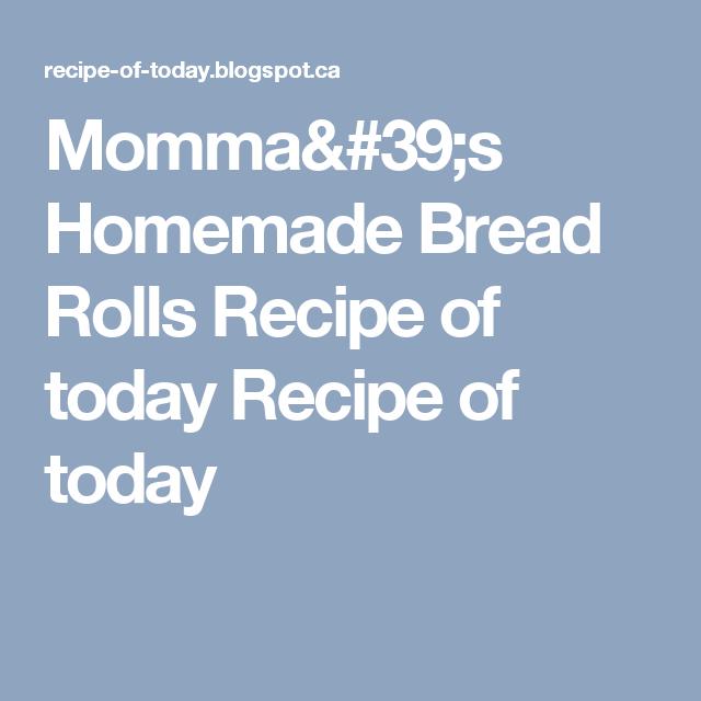 Momma's Homemade Bread Rolls Recipe of today Recipe of today