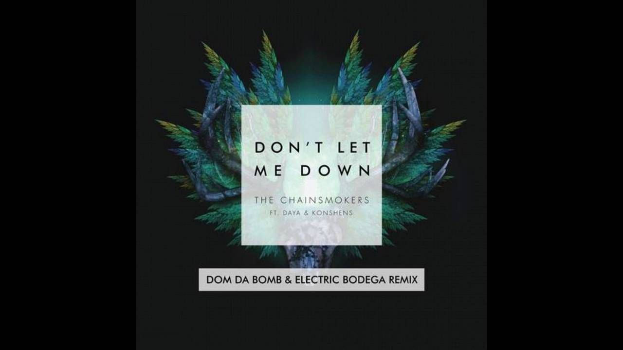 The Chainsmokers Don T Let Me Down Feat Daya Konshens