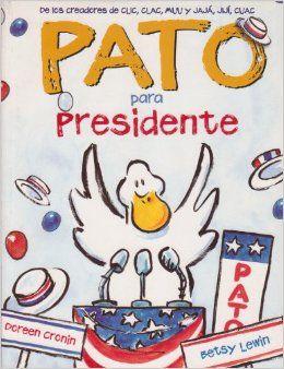 Pato Para Presidente : Doreen Cronin