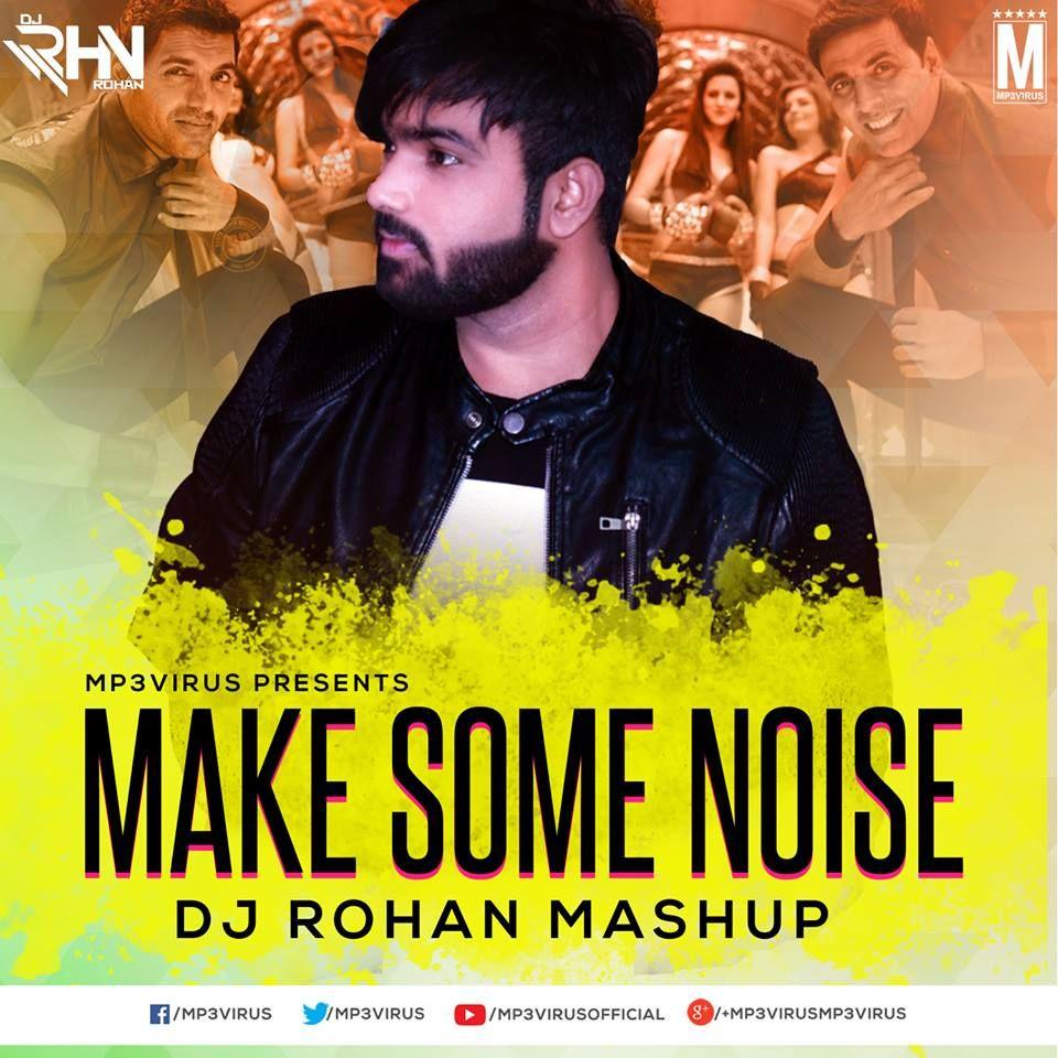 Make Some Noise (Mashup) DJ Rohan Download Now DJ Remix