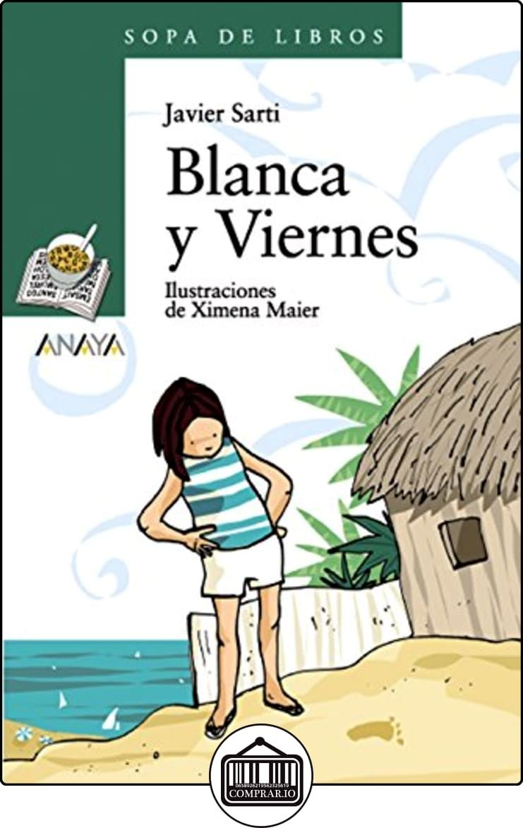 Blanca y Viernes (Literatura Infantil (6-11 Años) - Sopa De Libros) de Javier Sarti ✿ Libros infantiles y juveniles - (De 3 a 6 años) ✿