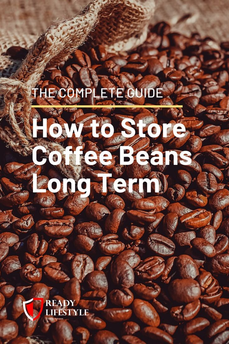 How to store coffee beans long term the complete guide in