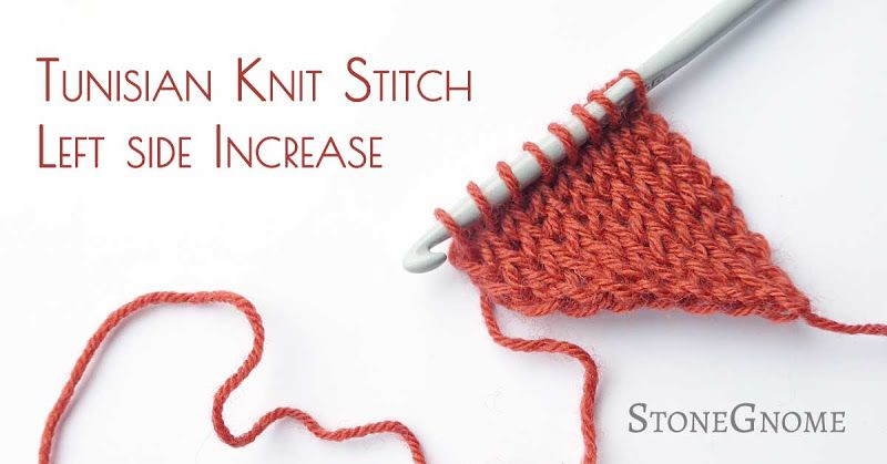 Tunisian Knit Stitch - Left Side Increase | Tunisian crochet | Pinterest