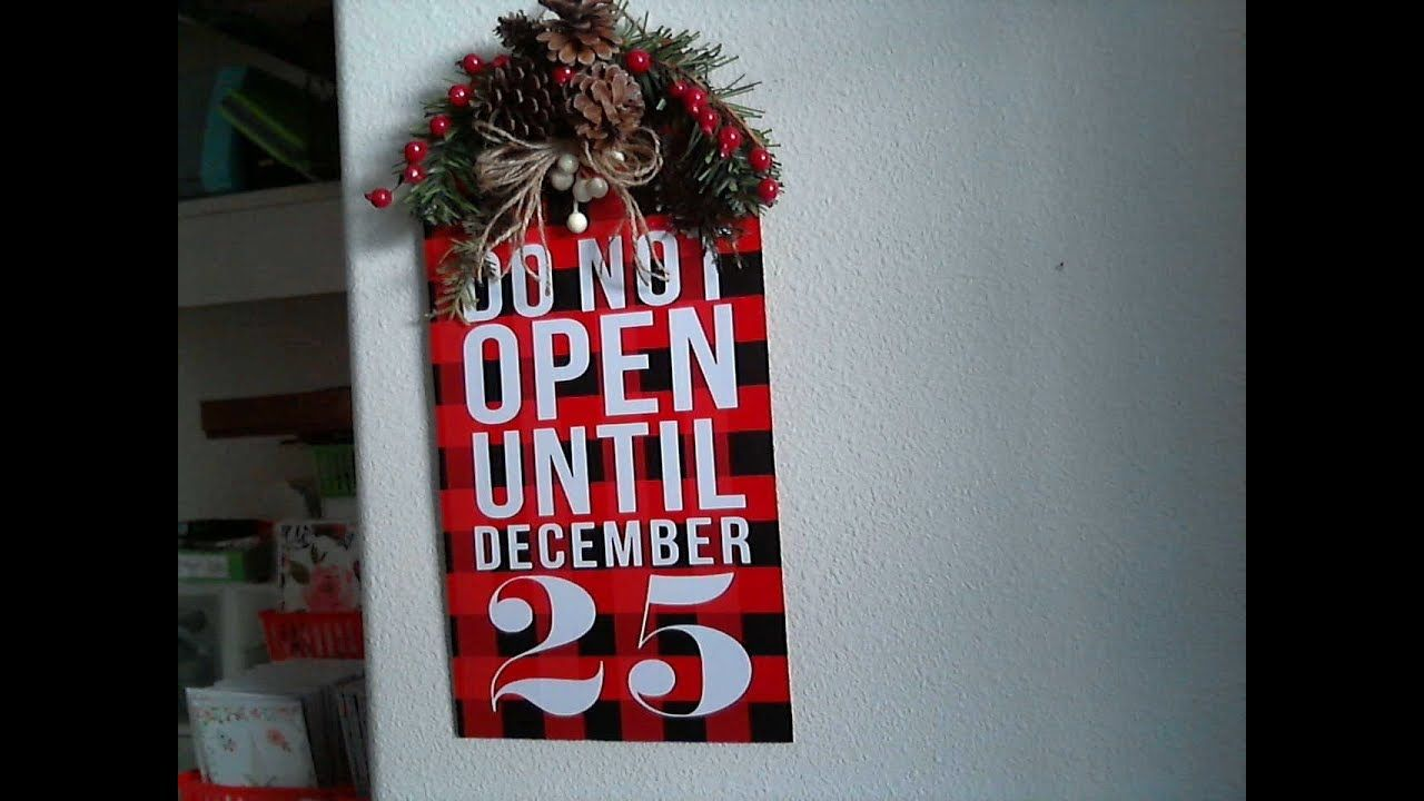 Christmas In July 2019 Idea #13 Do Not Open Til Dec 25