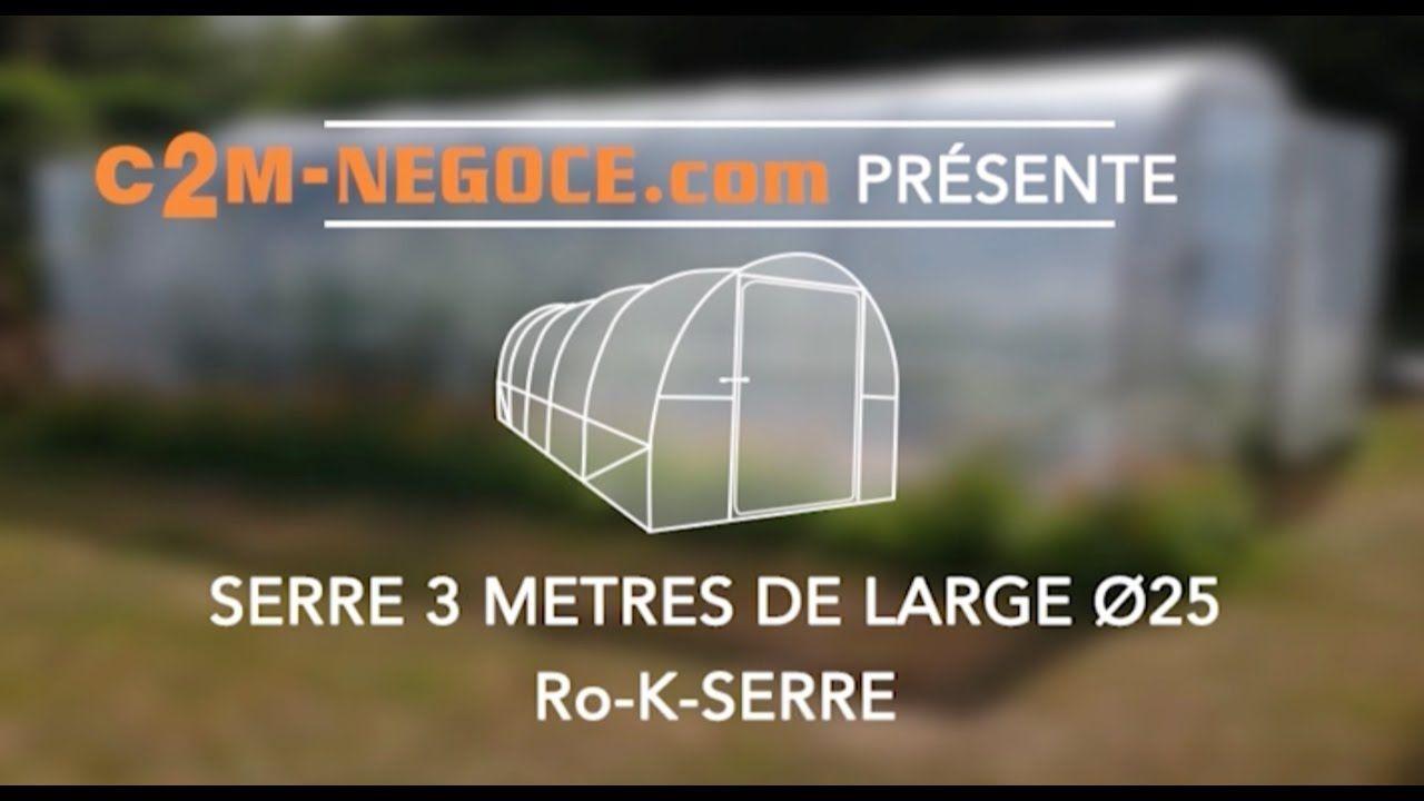 Presentation Serre De Jardin 3m De Large O25 C2m Ro K Serre Youtube En 2020 Serre Tunnel Serre Serre Jardin