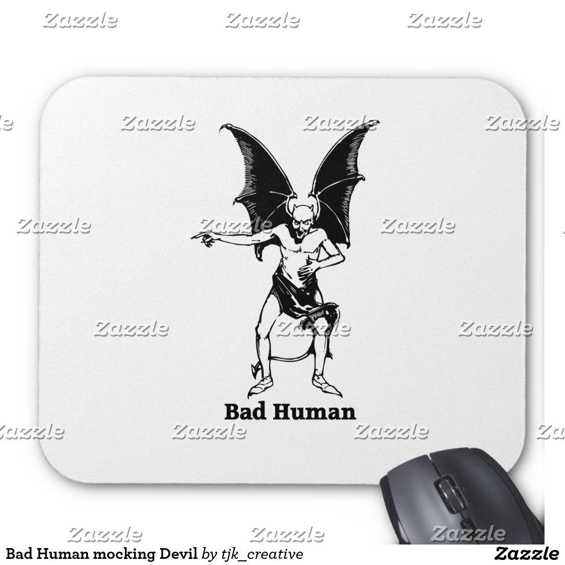 Bad Human Mocking Devil Mouse Pad Pinterest Computer Diagram