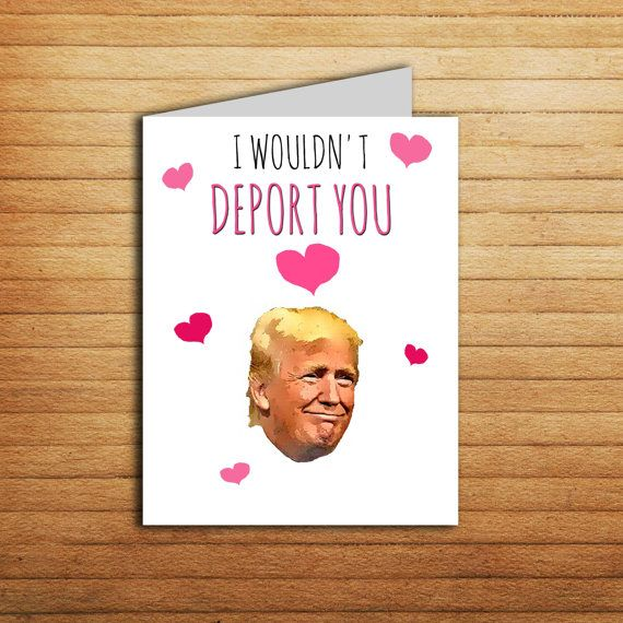 Donald Trump Valentines Day Card Funny Love Card By Enjoyprintable