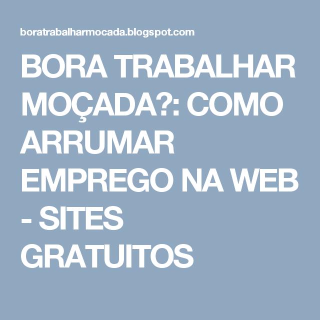 BORA TRABALHAR MOÇADA?: COMO ARRUMAR EMPREGO NA WEB ...