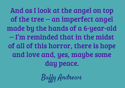 I hope you take the time to read this post: http://buffyswritezone.blogspot.com/2012/12/christmas-tree-angel-brings-hope-for.html #Sandyhook #schoolviolence #Newtown