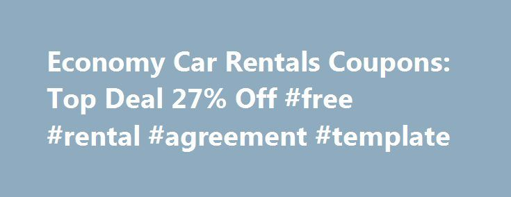 Economy Car Rentals Coupons Top Deal 27 Off #free #rental - free rental contracts