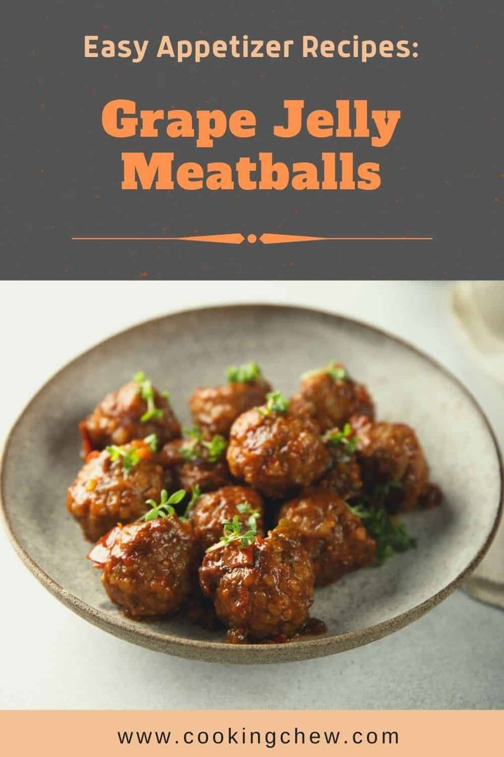 Photo of Easy Appetizer Recipes: Grape Jelly Meatballs
