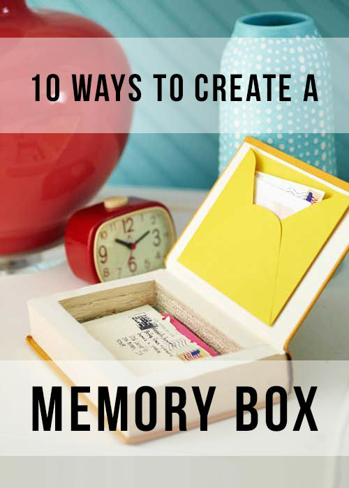 10 Ways To Create A Unique Keepsake Memory Box Crafty