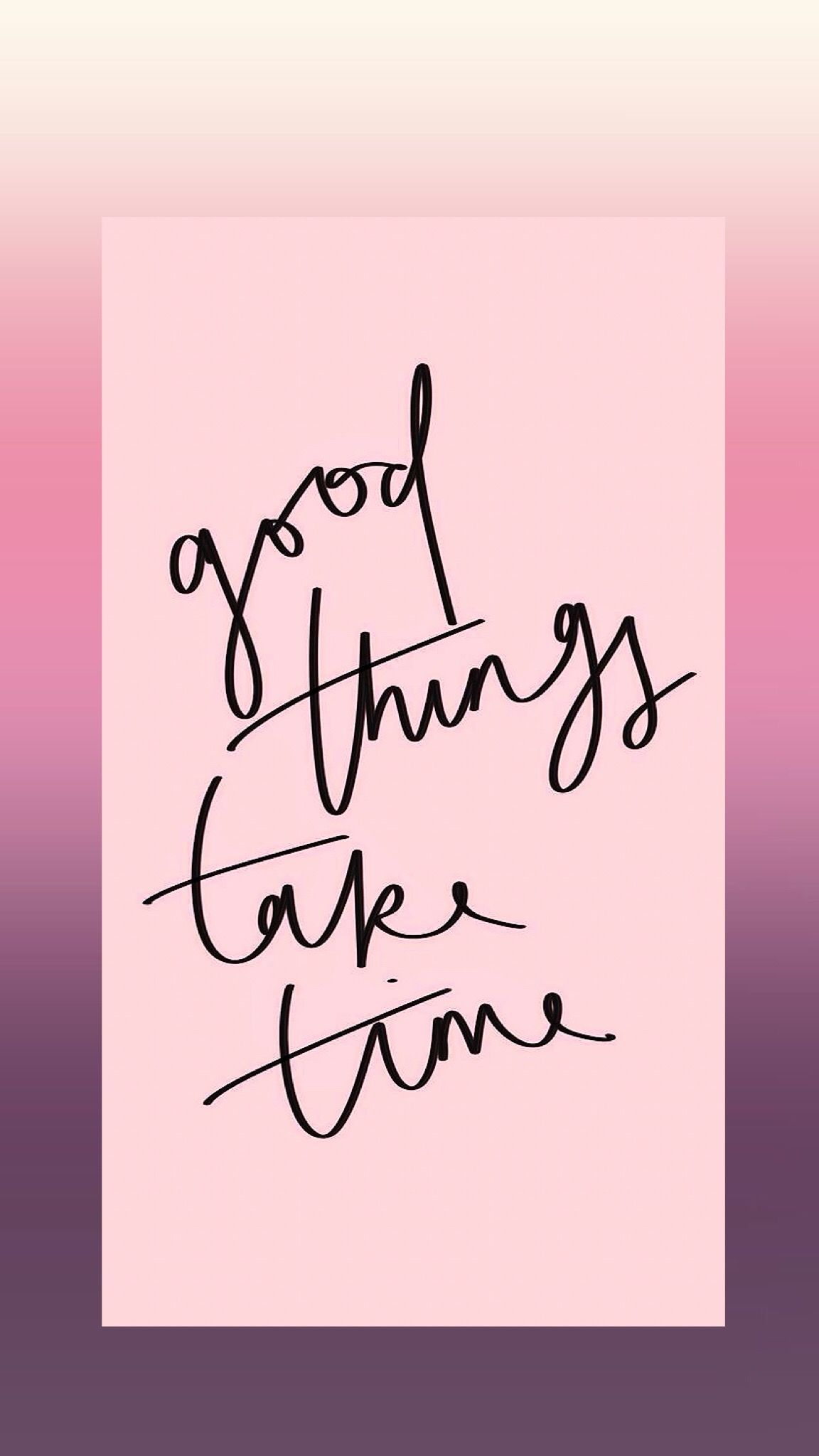 Good Things Take Time Quotes Words Inspirational Quotes