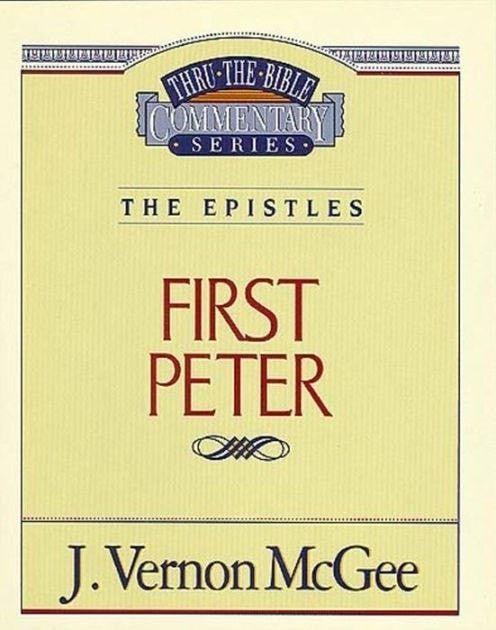 First Peter: Thru the Bible