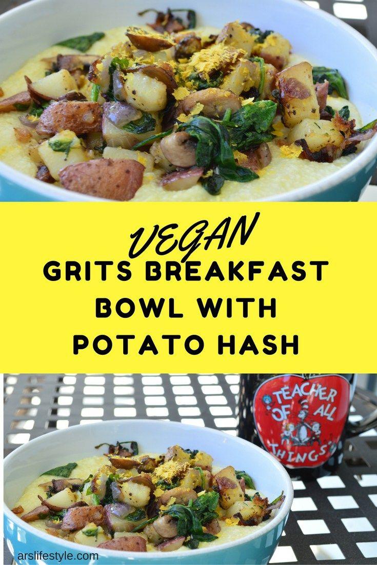 Vegan Grits Breakfast Bowl With Potato Hash Recipe Vegan Soul Food Breakfast Bowls Grits Breakfast