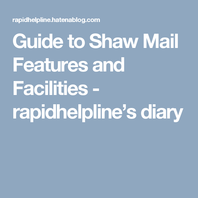 guide to shaw mail features and facilities rh pinterest com au