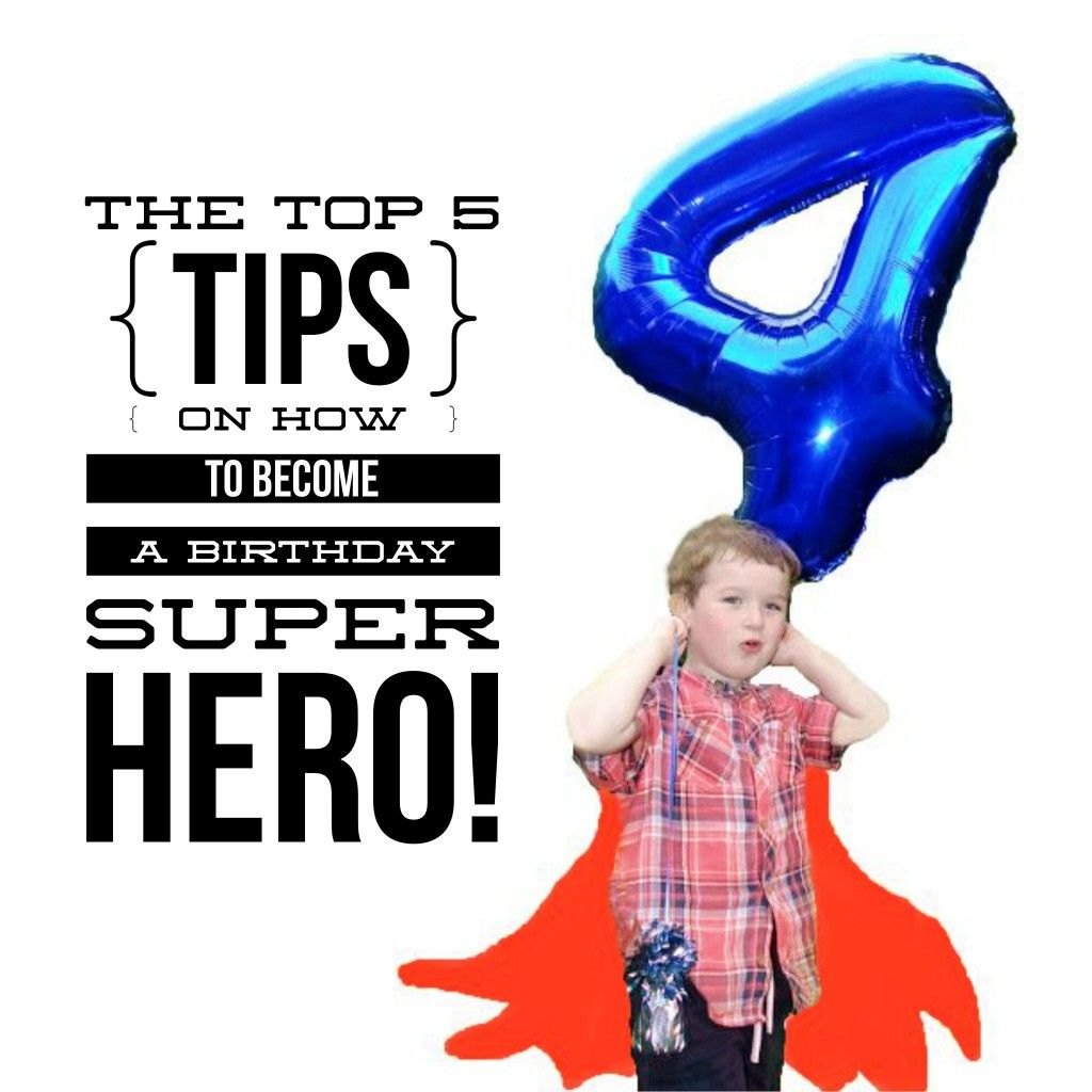 Toyz World Top 5 Tips on how to become a Birthday Super Hero!